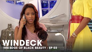 WINDECK EP03 - THE EDGE OF BLACK BEAUTY, SEDUCTION, REVENGE AND POWER ✊🏾😍😜 - FULL EPISODE