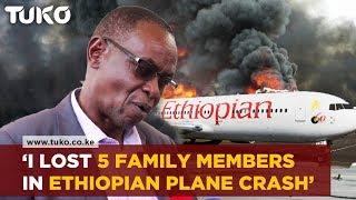 The pain of losing Five Family members in the Ethiopian Airline plane Crash  Tuko TV