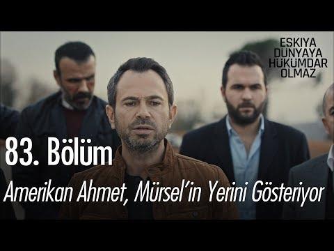 Amerikan Ahmet, Mürsel'in yerini gösteriyor - Eşkıya Dünyaya Hükümdar Olmaz 83. Bölüm