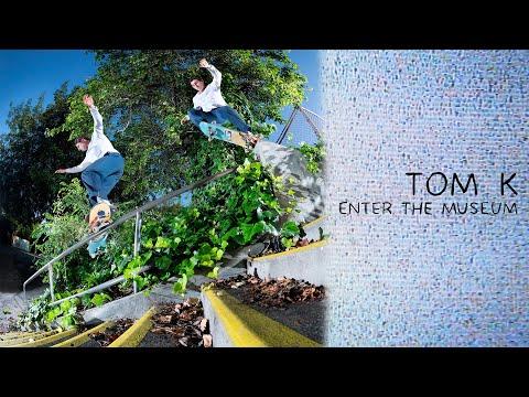 "Tom K's ""Enter the Museum"" Part"