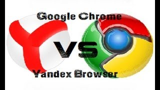 Google Chrome vs Yandex Browser (Часть первая)