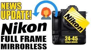 UPDATE! Nikon Full-Frame Mirrorless Release Date & Specs