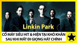 Nhóm Nhạc Linkin Park - Cổ Máy Siêu Hit Và Hiện Khó Khăn Khi Mất Đi Giọng Hát Chính