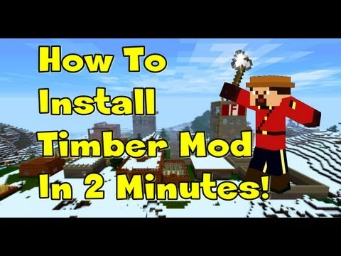 How to Install Timber Mod + Mod Loader for Minecraft 1.5.2