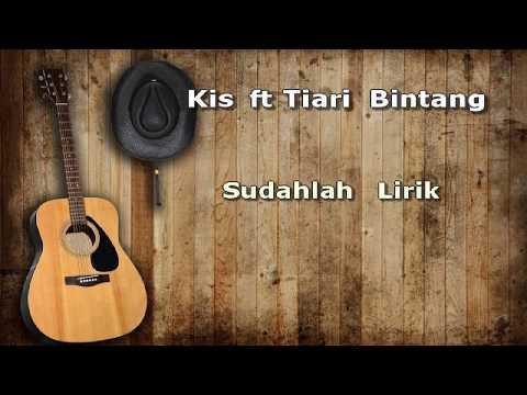 Download Kis ft Tiari Bintang - Sudahlah Lirik Mp4 baru