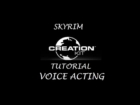 Skyrim: Creation Kit Tutorials - Voice Acting