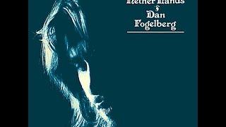 Watch Dan Fogelberg Nether Lands video