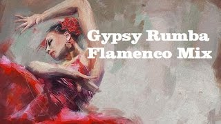 Gypsy Rumba & Flamenco Music Mix