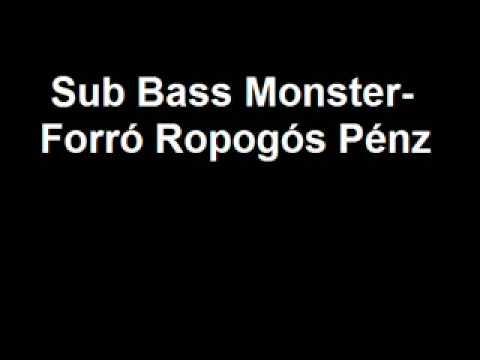 Sub Bass Monster - Forró Ropogós Pénz
