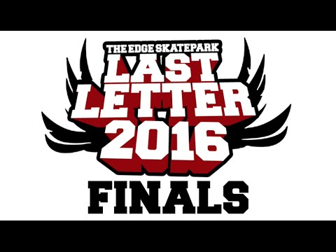 Last Letter 2016 - Finals FULL GAMES of S.K.A.T.E.