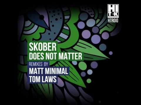 Skober - Does Not Matter (Matt Minimal Remix) [HI TEK]