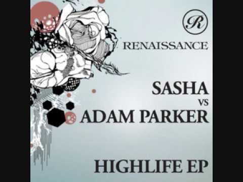 Sasha vs Adam Parker - Highlife (Sasha Invol2ver Remix)