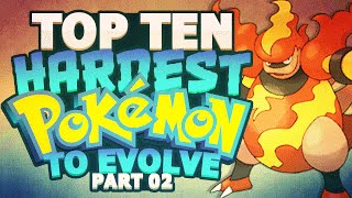 Top 10 Hardest Pokémon To Evolve w/ Supra! Part 2 - Feat. MysticUmbreon