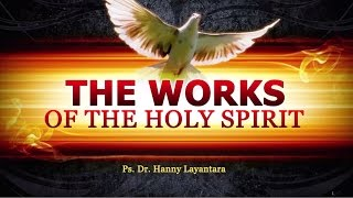 "Sunday Service Sermon: ""The Works of The Holy Spirit"" by Ps. Dr. Hanny Layantara. Lenmarc 3/4/"