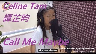Call Me Maybe - Carly Rae Jepsen covered by 香港小巨肺 Celine Tam 譚芷昀