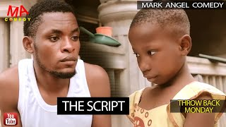 THE SCRIPT (Mark Angel Comedy) (Throw Back Monday)