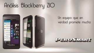 [Peru Smart] [Análisis] Blackberry Z10