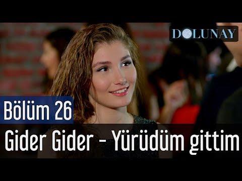 Dolunay 26. Bölüm (Final) - Gider Gider - Yürüdüm Gittim