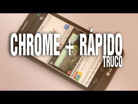 Truco para hacer más rápido Chrome para android