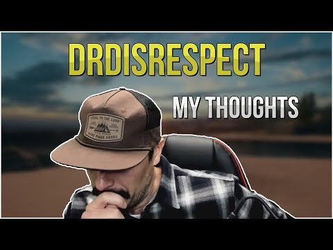 DrDisrespect Owned Up To Cheating On His Wife - My Thoughts