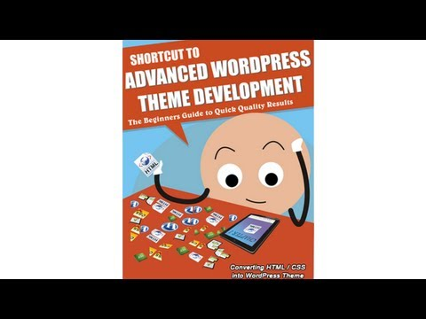 0 Section A: Setting Your Themes Foundation ( WordPress Theme Development )