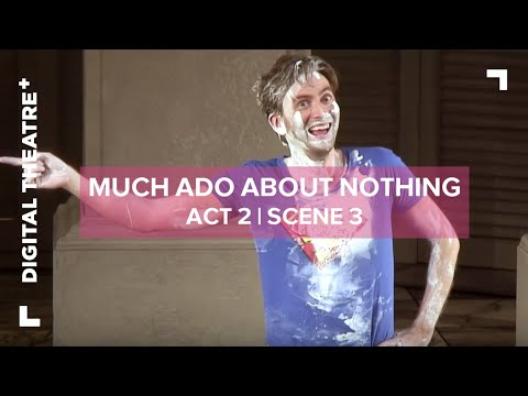 Much Ado About Nothing - David Tennant | Act 2 Scene 3 | Digital Theatre+