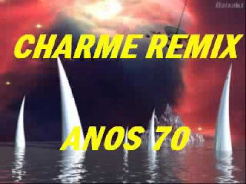 CHARME REMIX ANOS 70 - Charme das Antigas - Soul Black Music...