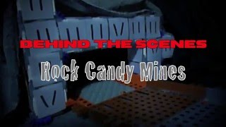 Behind the Scenes - Rock Candy Mines