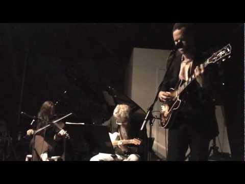 Marc Ribot with Luke Reynolds and Jolie Holland pt 2.m4v