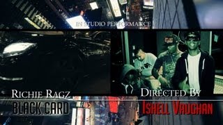 Richie Ragz - Black Card (In Studio Performance) [HD] Directed By @IshellVaughan