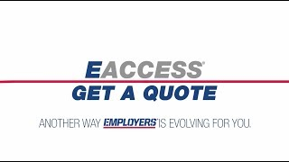 EMPLOYERS' New Get a Quote Functionality on EACCESS
