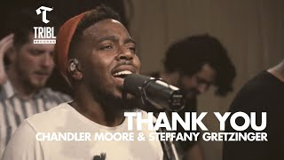 Thank You (feat. Steffany Gretzinger + Chandler Moore) - Maverick City | TRIBL