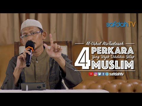 Kajian Kitab Al-Ushul Ats-Tsalatsah: 4 Hal Wajib Diketahui Setiap Muslim - Ustadz Badru Salam, Lc