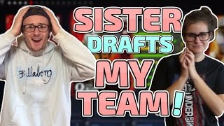 MY SISTER DRAFTS MY TEAM!! MADDEN 17 DRAFT CHAMPIONS