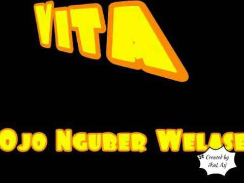 Vita Alvia- Ojo Nguber Welase LIRIK