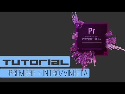 Como fazer uma Intro/Vinheta no Adobe Premiere