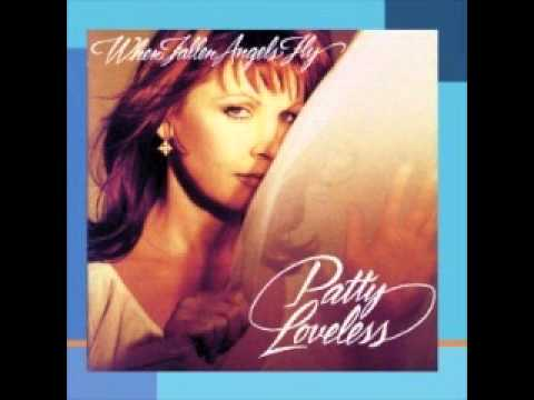 Patty Loveless - When The Fallen Angels Fly