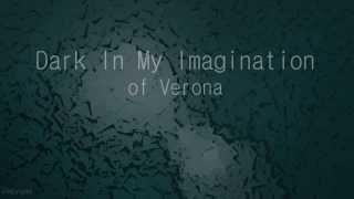 Watch Of Verona Dark In My Imagination video