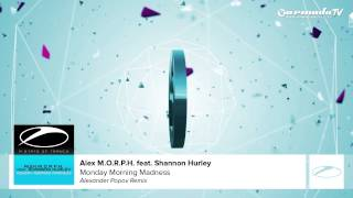 Alex M.O.R.P.H. feat. Shannon Hurley - Monday Morning Madness (Alexander Popov Remix)