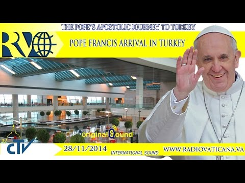 Pope Francis' arrival in Turkey - 2014.11.28