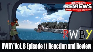 RWBY Vol. 6 Episode 11 Reaction and Review