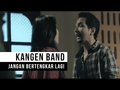 "Kangen Band - ""Jangan Bertengkar Lagi"" (Official Video)"