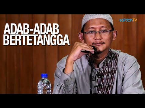 Kajian Islam: Adab Dalam Bertetangga - Ustadz Badru Salam, Lc