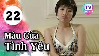 Màu Của Tình Yêu - Tập 22   Phim Hay Việt Nam 2019