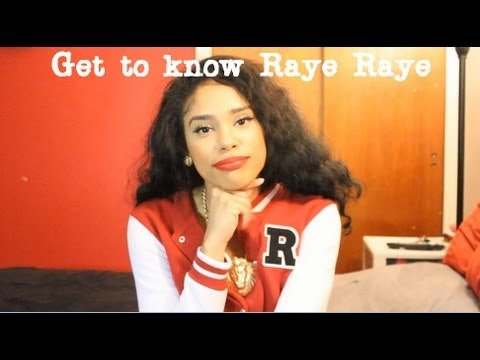 Get to know Raye Raye