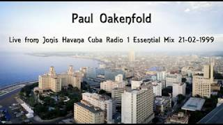Paul Oakenfold Video - Paul Oakenfold - Live from Jonis Havana Cuba Radio 1 Essential Mix 21-02-1999 (HQ) Full 2 Hour Mix
