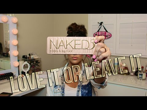 Love It or Leave It   Urban Decay NAKED 3 Palette