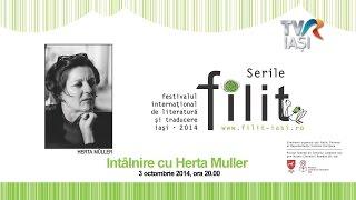 Serile FILIT 2014, Intilnire cu Herta Muller