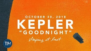 Sleeping At Last October 30 2018 Kepler Goodnight