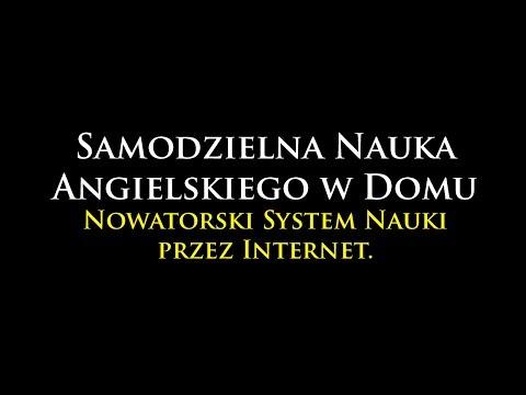 SAMODZIELNA NAUKA ANGIELSKIEGO W Domu - Nowatorski System Do Nauki Przez Internet.